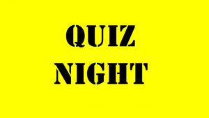 Quiz Evening - 7:00 pm Tuesday 9th October 2018
